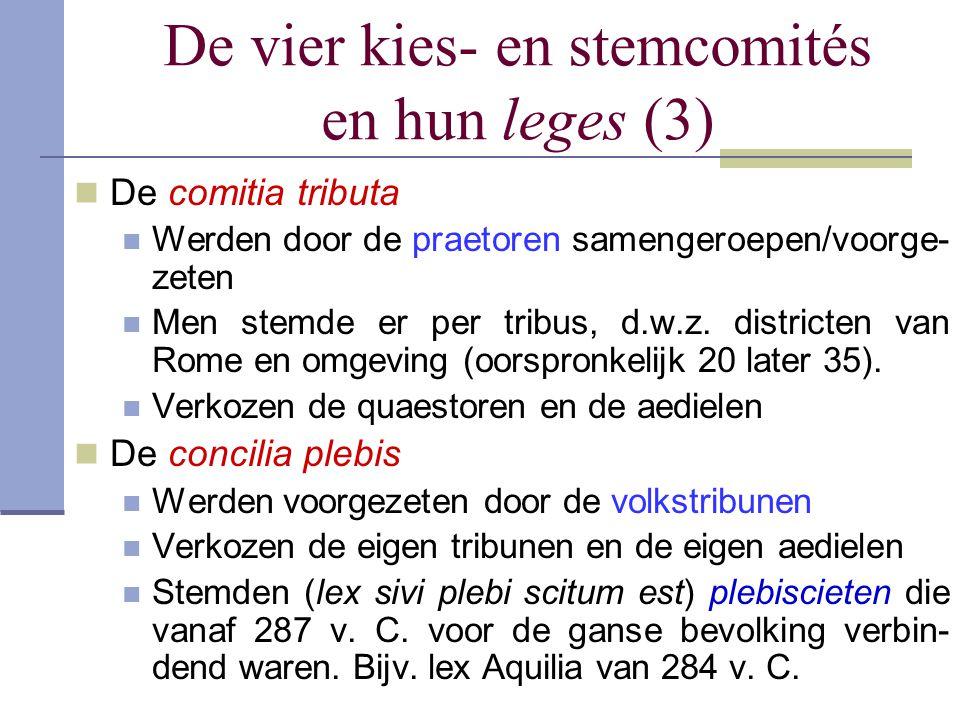 De vier kies- en stemcomités en hun leges (3) De comitia tributa Werden door de praetoren samengeroepen/voorge- zeten Men stemde er per tribus, d.w.z.
