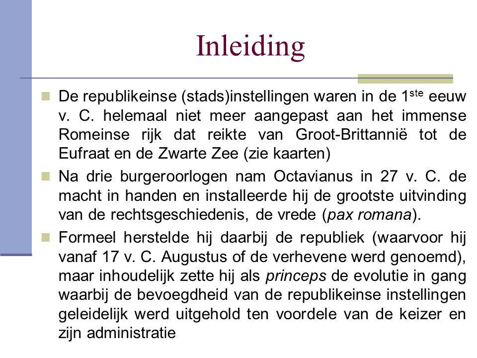 Inleiding De republikeinse (stads)instellingen waren in de 1 ste eeuw v. C. helemaal niet meer aangepast aan het immense Romeinse rijk dat reikte van