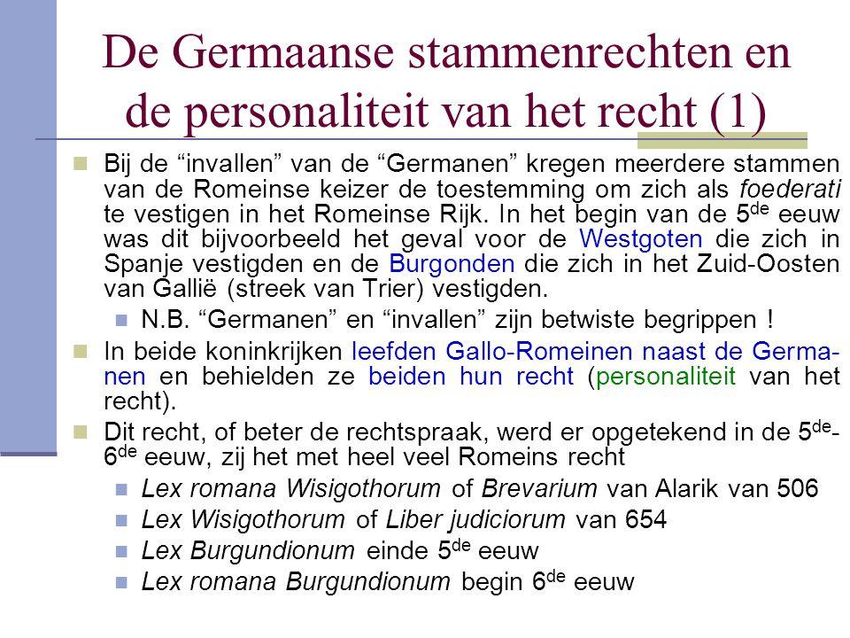 """De Germaanse stammenrechten en de personaliteit van het recht (1) Bij de """"invallen"""" van de """"Germanen"""" kregen meerdere stammen van de Romeinse keizer d"""