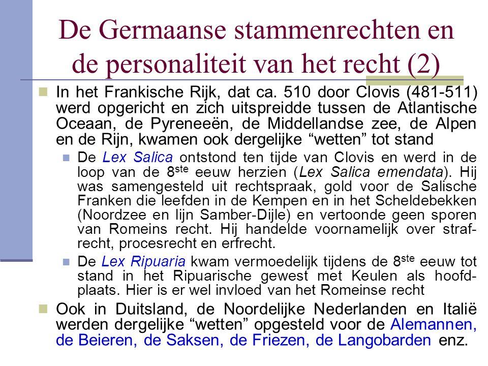 De Germaanse stammenrechten en de personaliteit van het recht (2) In het Frankische Rijk, dat ca. 510 door Clovis (481-511) werd opgericht en zich uit