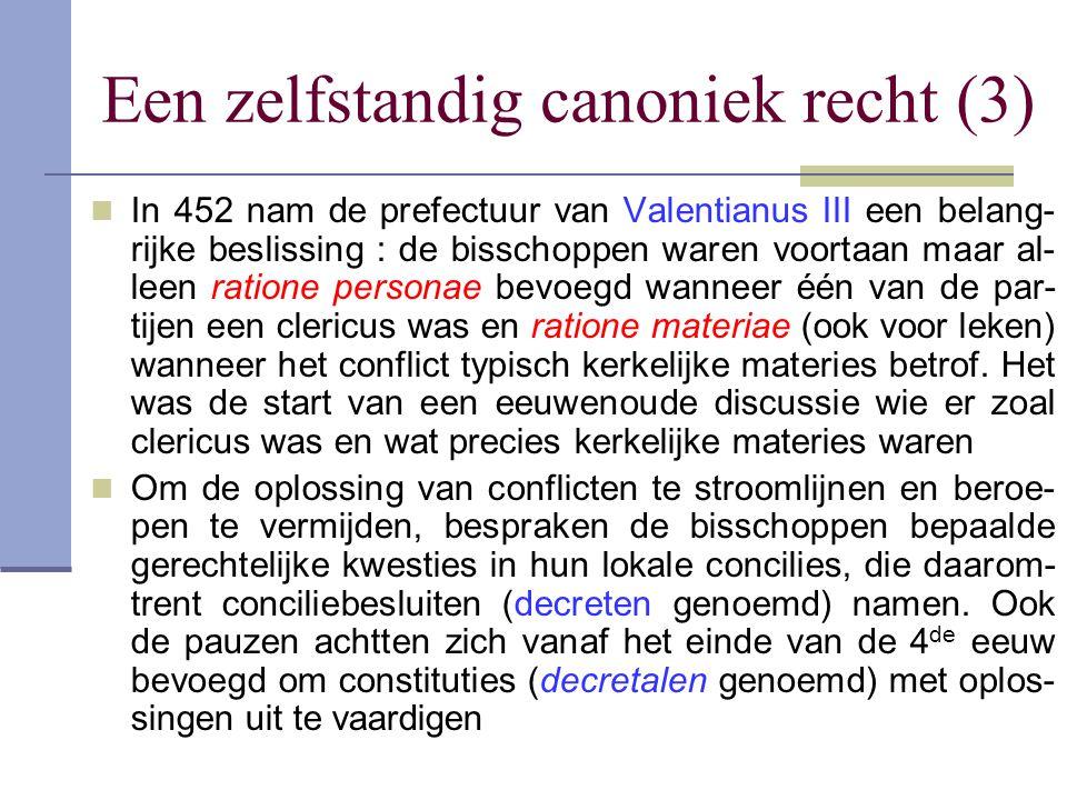 Een zelfstandig canoniek recht (3) In 452 nam de prefectuur van Valentianus III een belang- rijke beslissing : de bisschoppen waren voortaan maar al-
