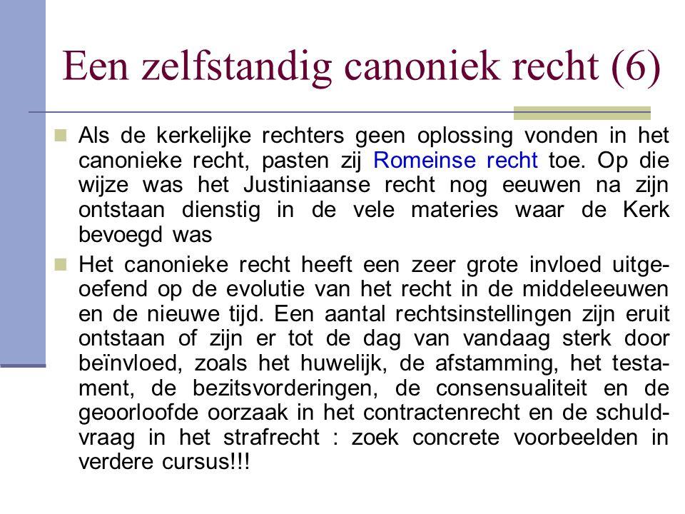 Een zelfstandig canoniek recht (6) Als de kerkelijke rechters geen oplossing vonden in het canonieke recht, pasten zij Romeinse recht toe. Op die wijz
