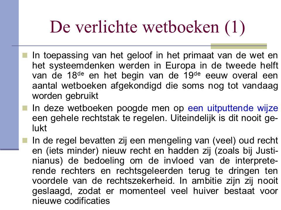 De verlichte wetboeken (1) In toepassing van het geloof in het primaat van de wet en het systeemdenken werden in Europa in de tweede helft van de 18 d