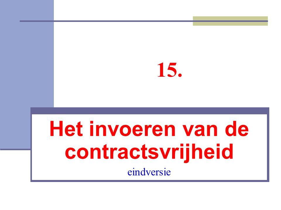 Het invoeren van de contractsvrijheid eindversie 15.