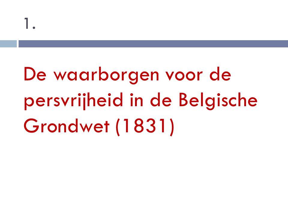 1. De waarborgen voor de persvrijheid in de Belgische Grondwet (1831)