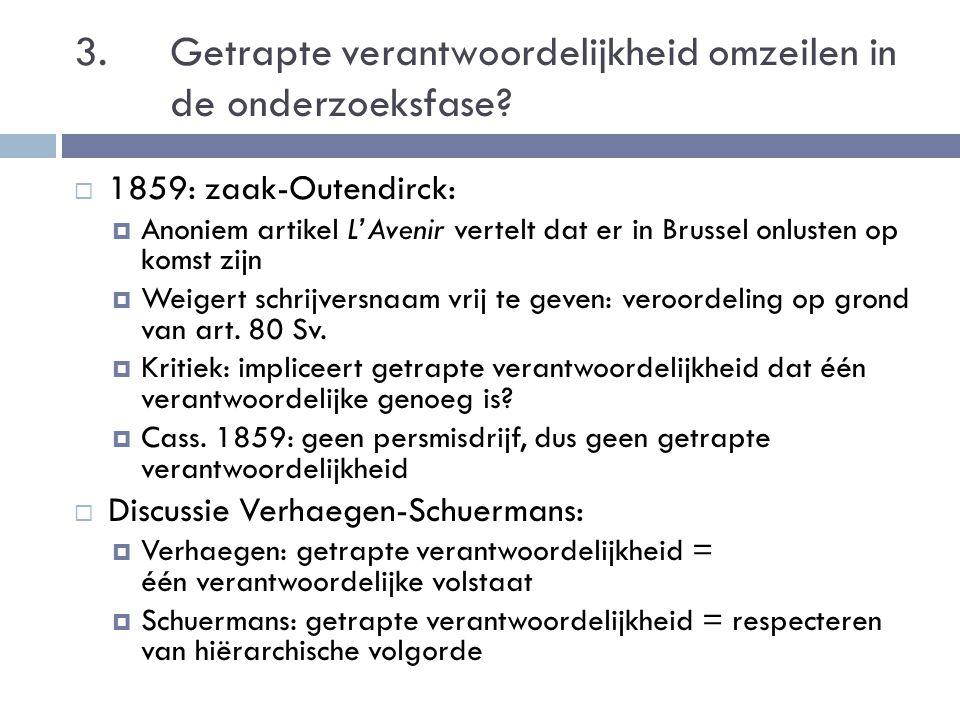 3. Getrapte verantwoordelijkheid omzeilen in de onderzoeksfase?  1859: zaak-Outendirck:  Anoniem artikel L'Avenir vertelt dat er in Brussel onlusten