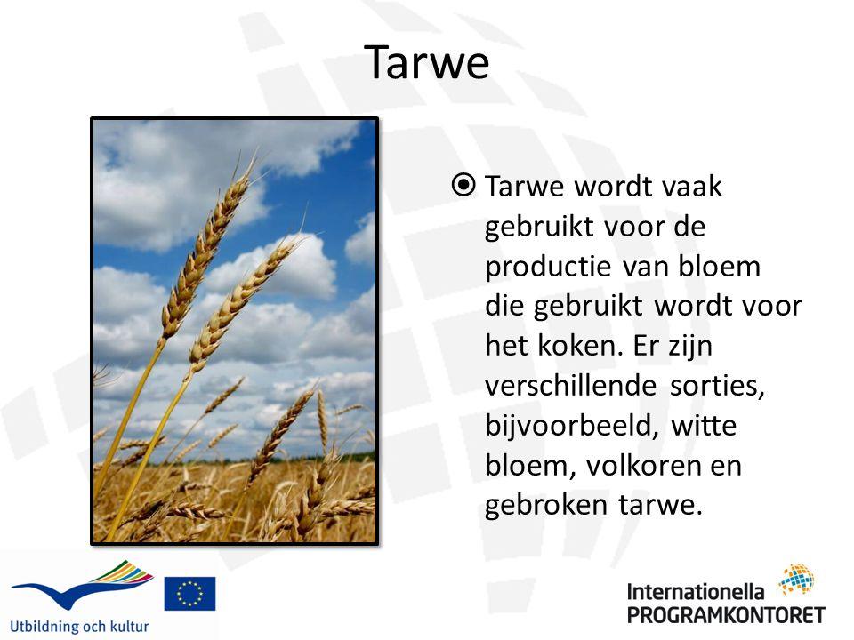 Tarwe  Tarwe wordt vaak gebruikt voor de productie van bloem die gebruikt wordt voor het koken. Er zijn verschillende sorties, bijvoorbeeld, witte bl