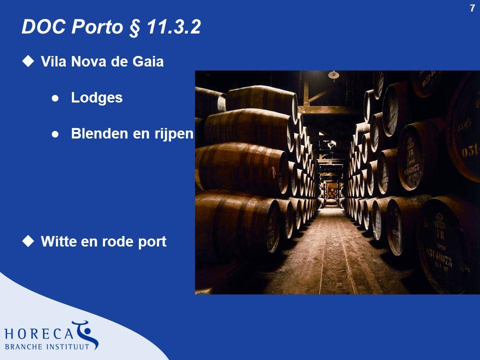 7 DOC Porto § 11.3.2 uVila Nova de Gaia l Lodges l Blenden en rijpen uWitte en rode port