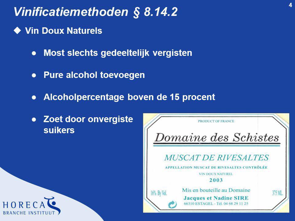 5 Wijnwetgeving § 8.14.3 uVin de Pays l Lagere status dan AOC wijnen l Kunnen een erg goed kwaliteit hebben