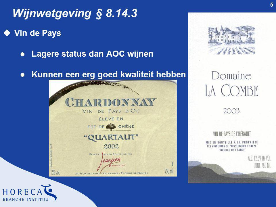 6 Wijnwetgeving § 8.14.3 Droge appellationwijnen uRegionale appellations l AOC Coteaux du languedoc l AOC Coteaux du Languedoc Villages l AOC Côtes du Roussillon l AOC Côtes du Roussillon- Villages