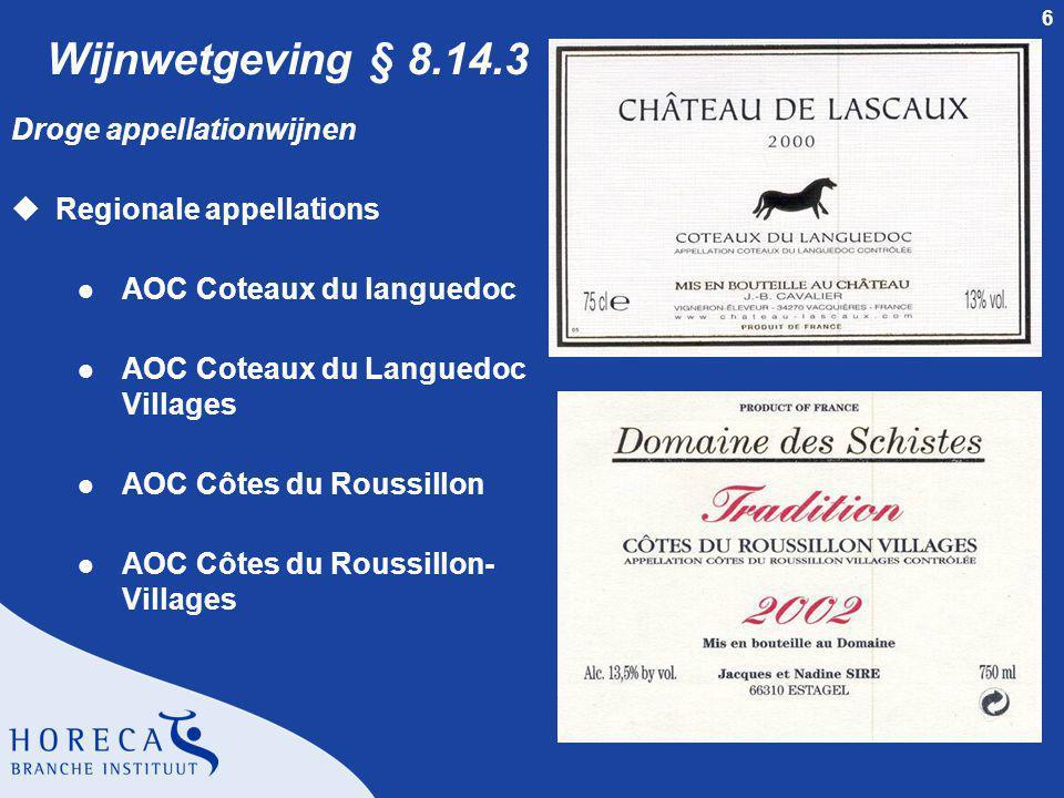 7 Wijnwetgeving § 8.14.3 Droge appellationwijnen uLokale appellations l Het gebied rond Montpellier l Het gebied rond Béziers l Het gebied rond Narbonne l Het gebied rond Perpignan