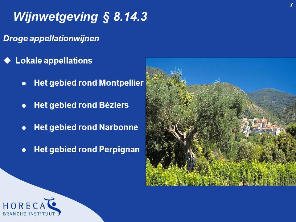 8 Droge appellationwijnen § 8.14.3 uGebied rond Montpellier l Regionale appellations met vermelding van gemeente of subdistrict l Geen lokale appellations