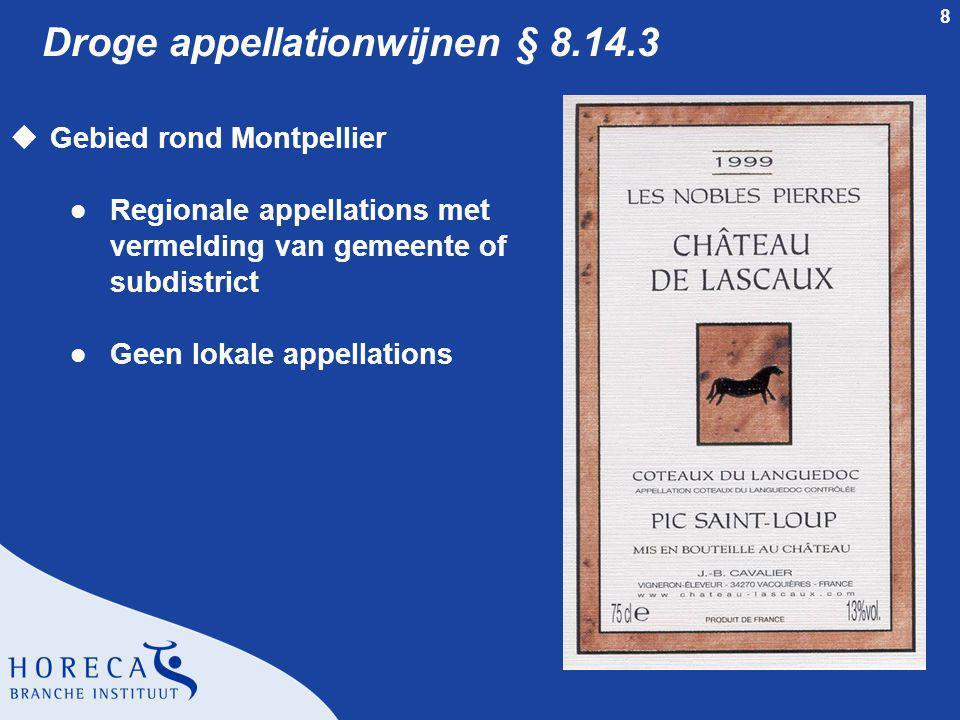9 Droge appellationwijnen § 8.14.3 Gebied rond Béziers Lokale appellations uWitte wijnen l AOC Picpoul de Pinet l AOC Clairette du Languedoc uRode wijnen l AOC Faugères l AOC Saint-Chinian l AOC Minervois