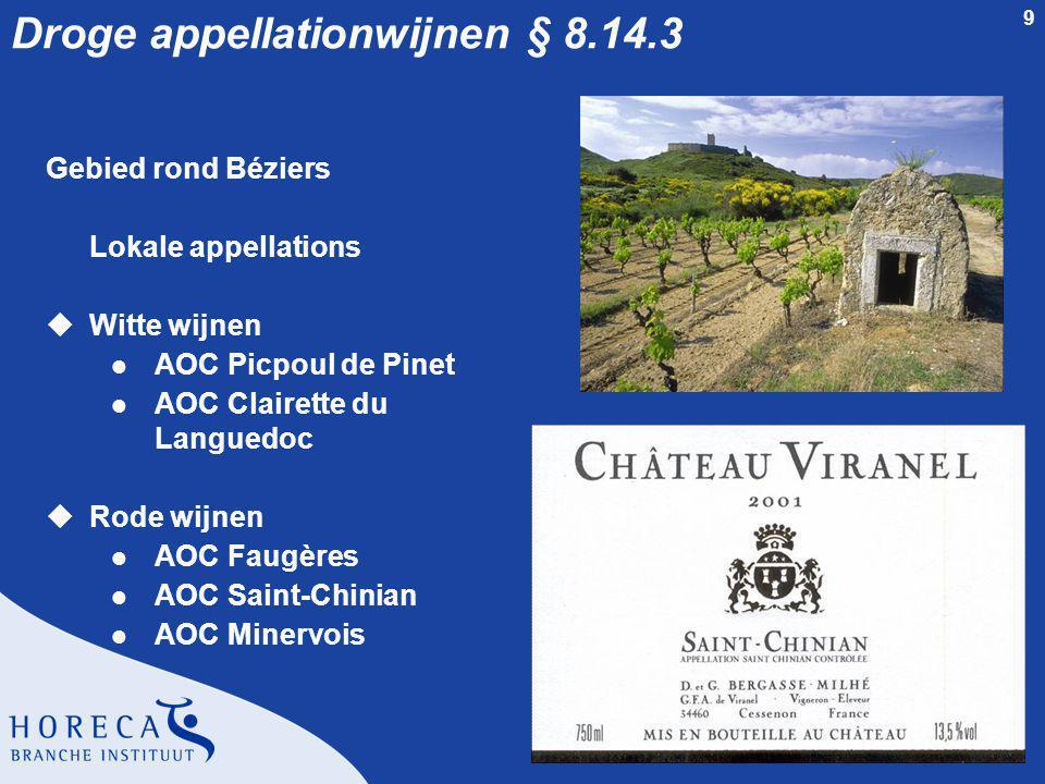 10 Droge appellationwijnen § 8.14.3 Gebied rond Narbonne Lokale appellations uRode wijnen l AOC Fitou l AOC Corbières l AOC Côtes de Malepère uMousserende wijn l AOC Limoux
