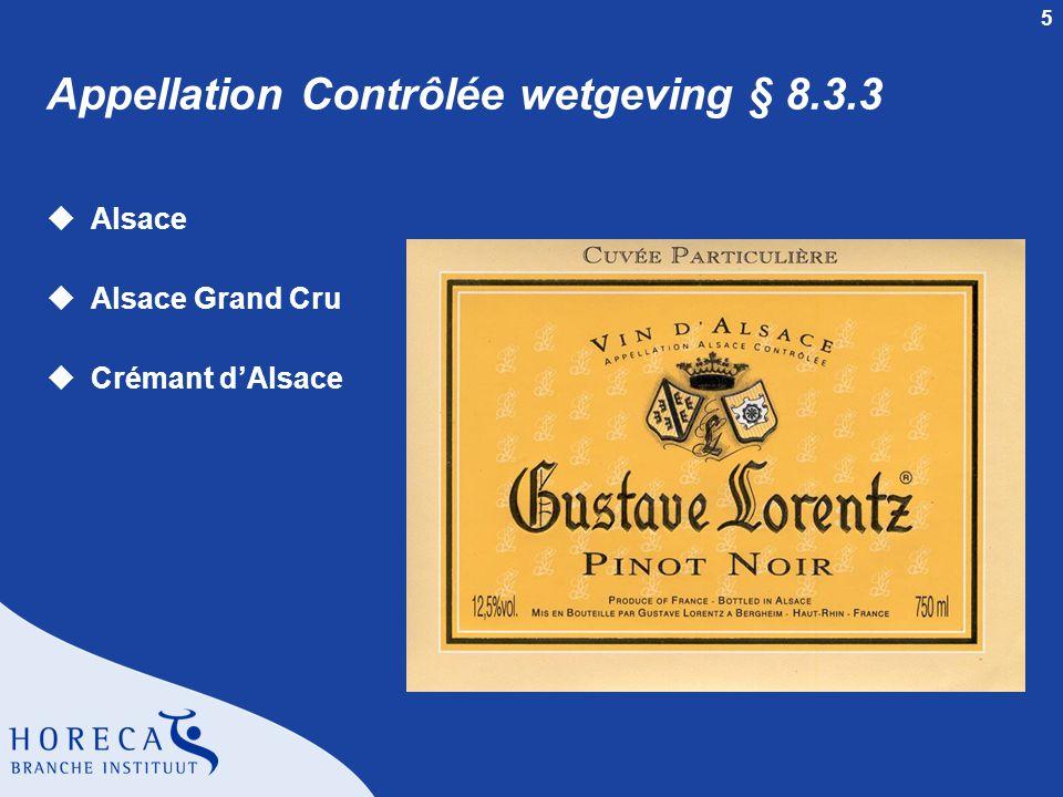 5 Appellation Contrôlée wetgeving § 8.3.3 uAlsace uAlsace Grand Cru uCrémant d'Alsace