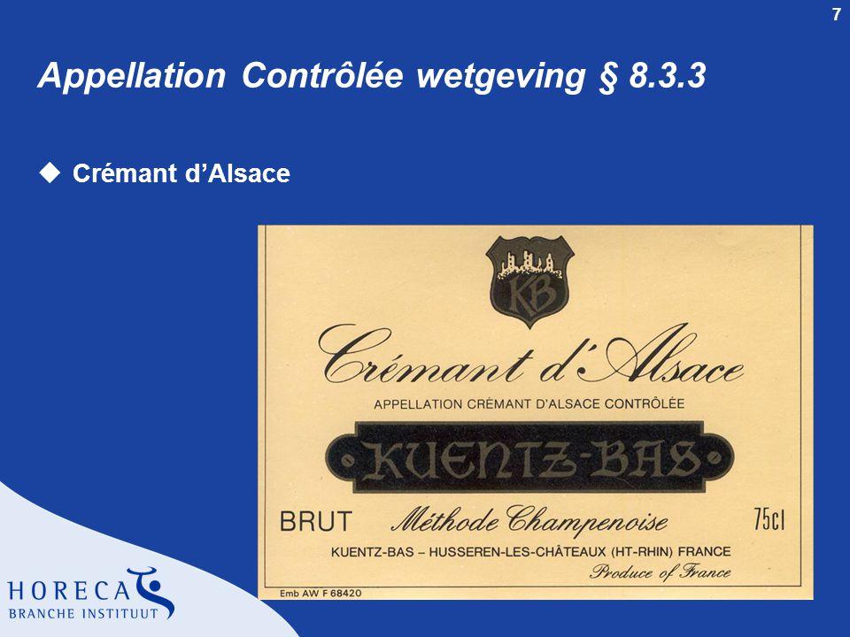 8 uMéthode traditionelle l Tweede gisting op fles l Minimale rijping is 9 maanden AOC Crémant d'Alsace § 8.3.3