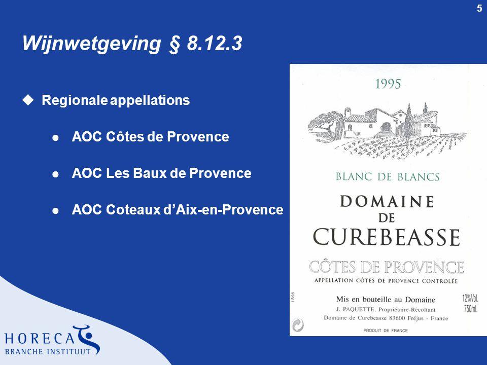 5 Wijnwetgeving § 8.12.3 uRegionale appellations l AOC Côtes de Provence l AOC Les Baux de Provence l AOC Coteaux d'Aix-en-Provence