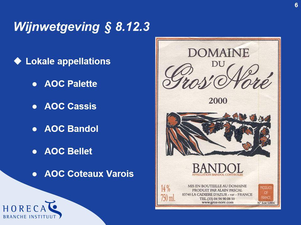 6 Wijnwetgeving § 8.12.3 uLokale appellations l AOC Palette l AOC Cassis l AOC Bandol l AOC Bellet l AOC Coteaux Varois