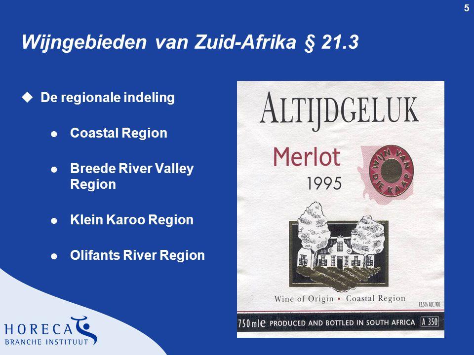5 Wijngebieden van Zuid-Afrika § 21.3 uDe regionale indeling l Coastal Region l Breede River Valley Region l Klein Karoo Region l Olifants River Regio