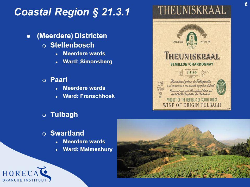 6 Coastal Region § 21.3.1 l (Meerdere) Districten m Stellenbosch l Meerdere wards l Ward: Simonsberg m Paarl l Meerdere wards l Ward: Franschhoek m Tulbagh m Swartland l Meerdere wards l Ward: Malmesbury m Waterford