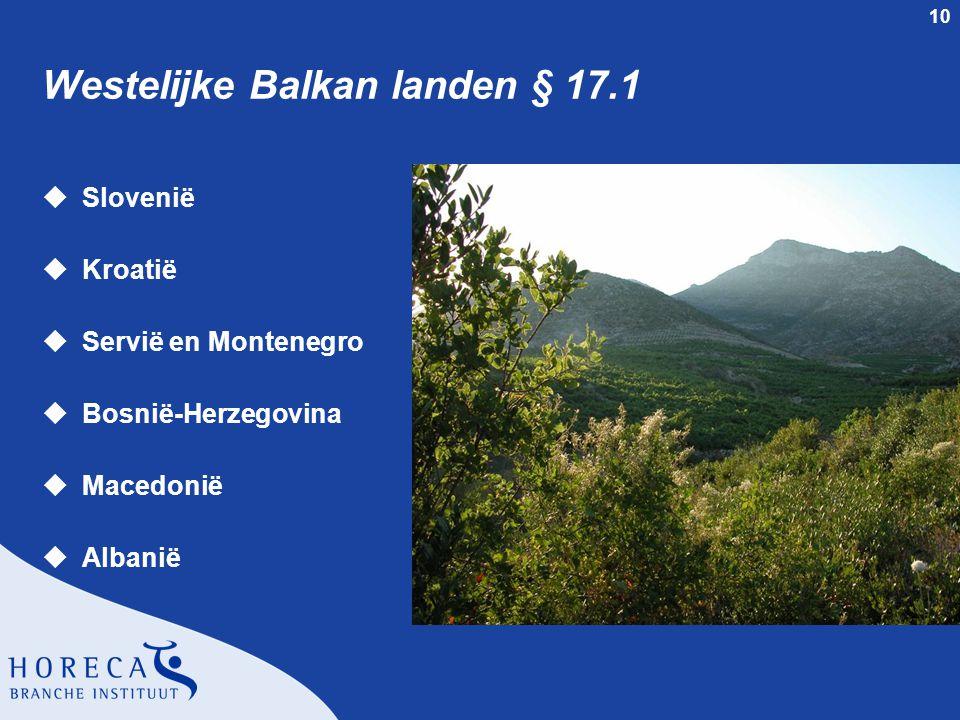10 Westelijke Balkan landen § 17.1 uSlovenië uKroatië uServië en Montenegro uBosnië-Herzegovina uMacedonië uAlbanië