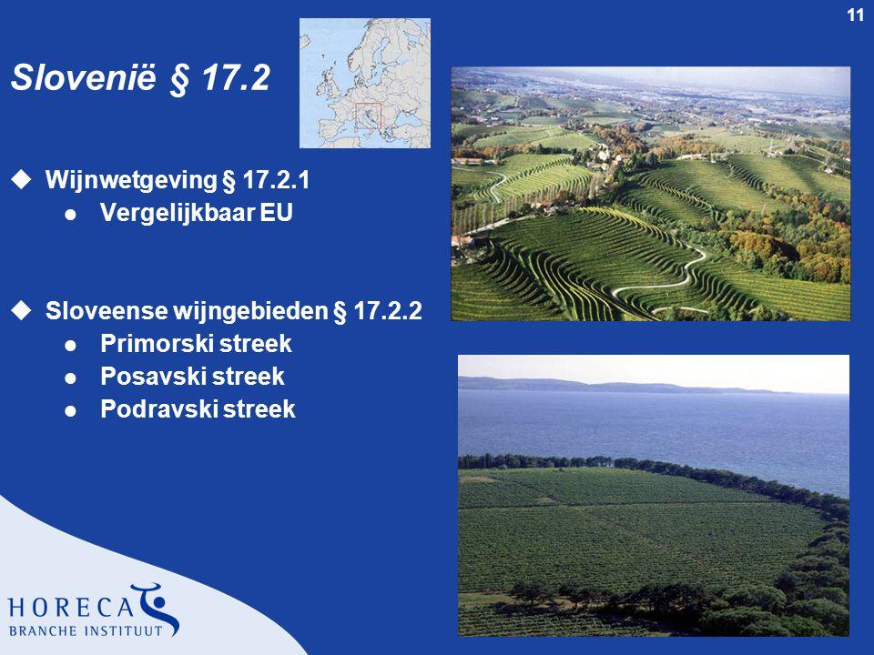 11 Slovenië § 17.2 uWijnwetgeving § 17.2.1 l Vergelijkbaar EU uSloveense wijngebieden § 17.2.2 l Primorski streek l Posavski streek l Podravski streek