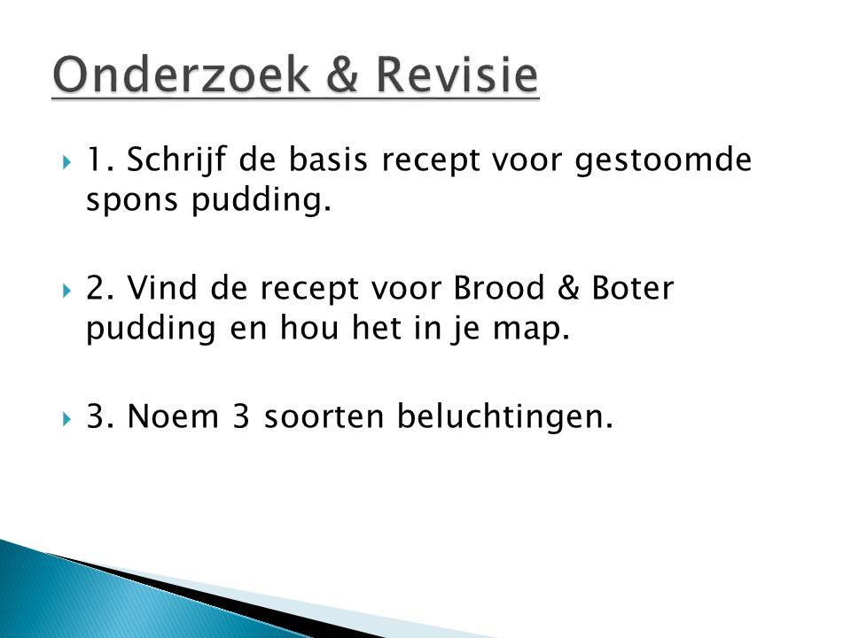  1. Schrijf de basis recept voor gestoomde spons pudding.