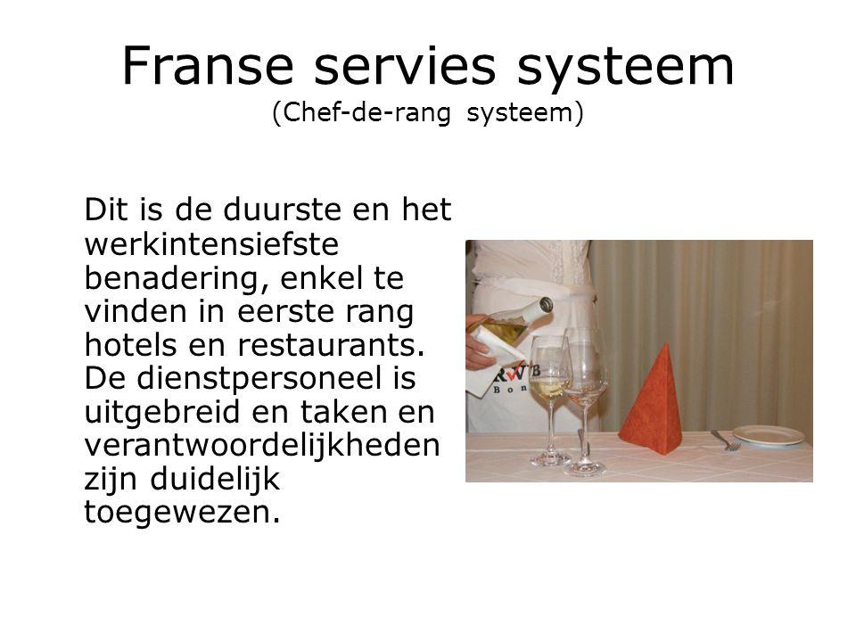 Franse servies systeem (Chef-de-rang systeem) Dit is de duurste en het werkintensiefste benadering, enkel te vinden in eerste rang hotels en restauran