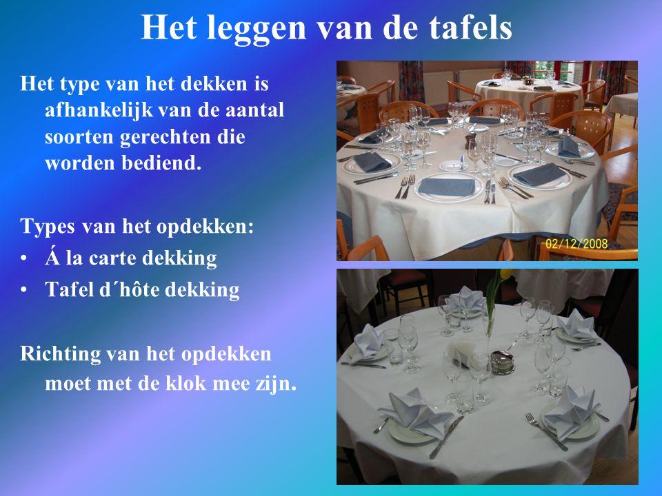Het leggen van de tafels Het type van het dekken is afhankelijk van de aantal soorten gerechten die worden bediend. Types van het opdekken: Á la carte