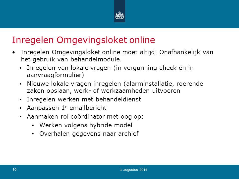 10 Inregelen Omgevingsloket online Inregelen Omgevingsloket online moet altijd! Onafhankelijk van het gebruik van behandelmodule. Inregelen van lokale