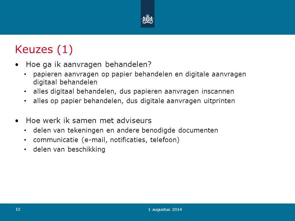 12 Keuzes (1) Hoe ga ik aanvragen behandelen? papieren aanvragen op papier behandelen en digitale aanvragen digitaal behandelen alles digitaal behande