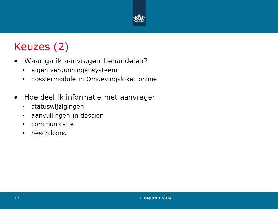 13 Keuzes (2) Waar ga ik aanvragen behandelen? eigen vergunningensysteem dossiermodule in Omgevingsloket online Hoe deel ik informatie met aanvrager s