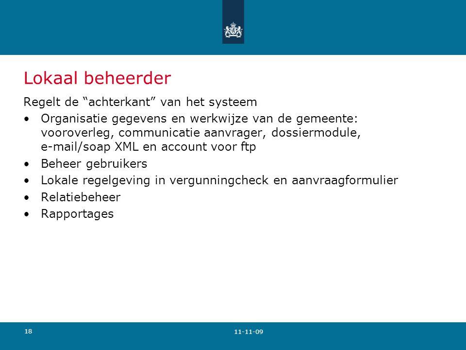"""18 Lokaal beheerder Regelt de """"achterkant"""" van het systeem Organisatie gegevens en werkwijze van de gemeente: vooroverleg, communicatie aanvrager, dos"""