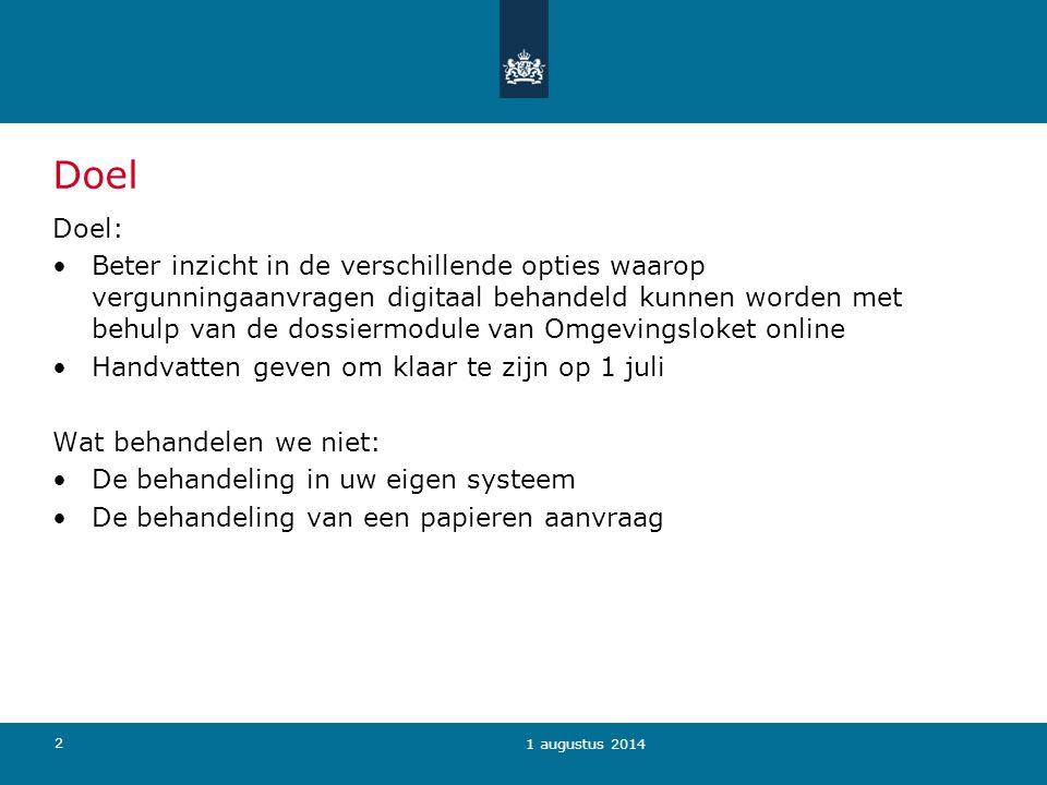 2 1 augustus 2014 Doel Doel: Beter inzicht in de verschillende opties waarop vergunningaanvragen digitaal behandeld kunnen worden met behulp van de do