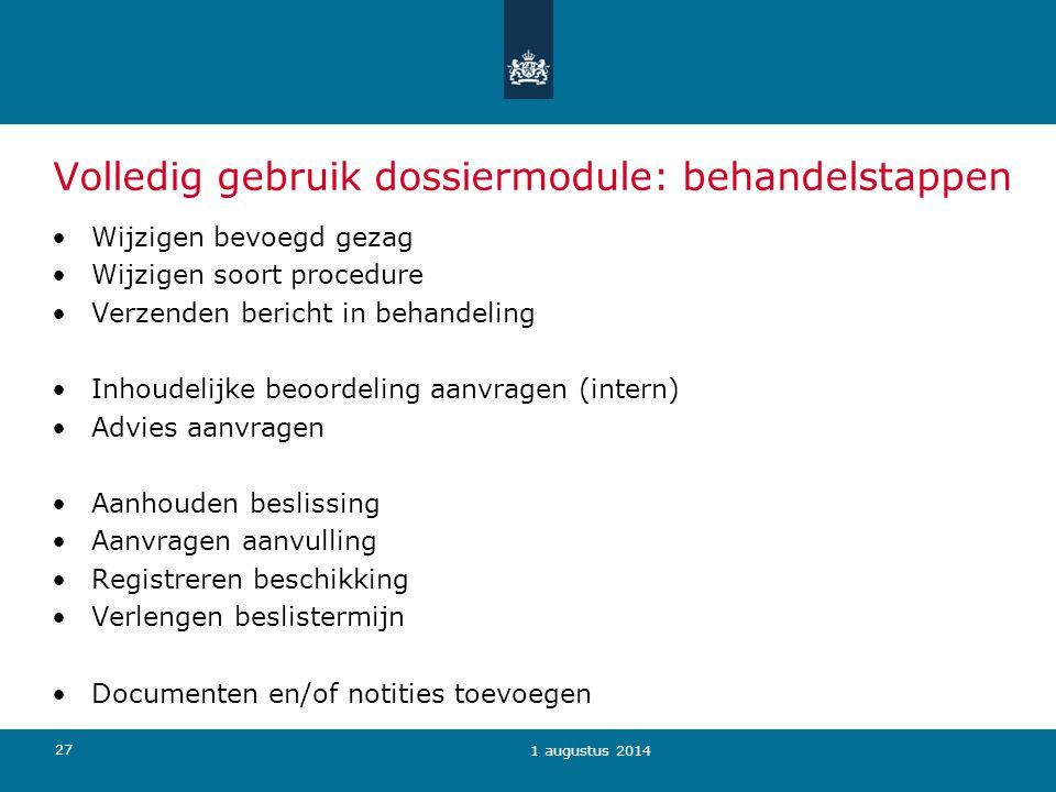 27 Volledig gebruik dossiermodule: behandelstappen Wijzigen bevoegd gezag Wijzigen soort procedure Verzenden bericht in behandeling Inhoudelijke beoor