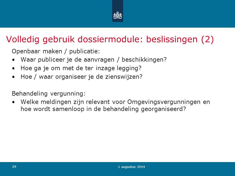 29 Volledig gebruik dossiermodule: beslissingen (2) Openbaar maken / publicatie: Waar publiceer je de aanvragen / beschikkingen? Hoe ga je om met de t