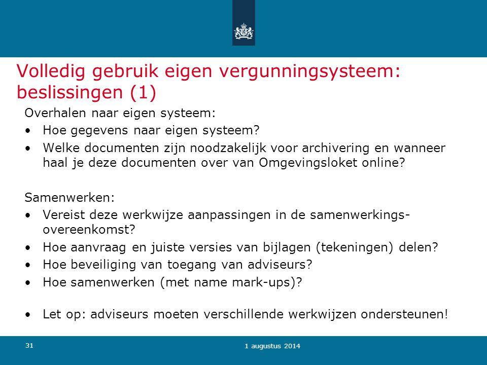 31 Volledig gebruik eigen vergunningsysteem: beslissingen (1) Overhalen naar eigen systeem: Hoe gegevens naar eigen systeem? Welke documenten zijn noo
