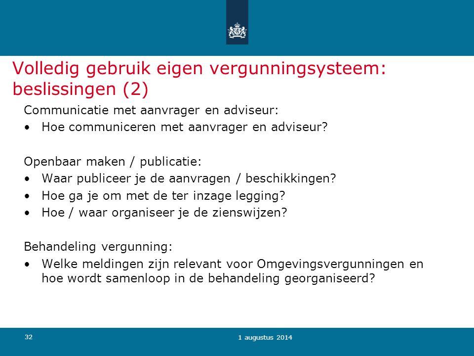 32 Volledig gebruik eigen vergunningsysteem: beslissingen (2) Communicatie met aanvrager en adviseur: Hoe communiceren met aanvrager en adviseur? Open