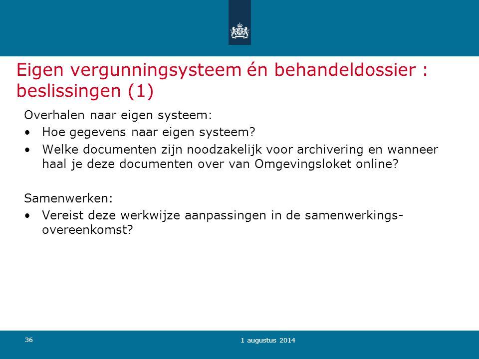 36 Eigen vergunningsysteem én behandeldossier : beslissingen (1) Overhalen naar eigen systeem: Hoe gegevens naar eigen systeem? Welke documenten zijn