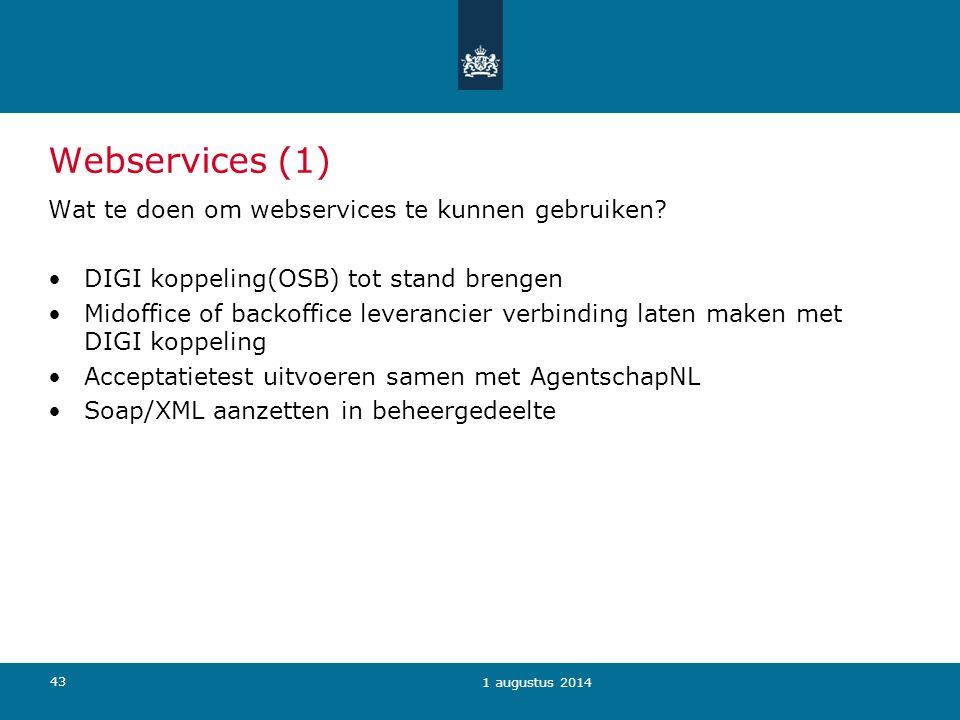43 Webservices (1) Wat te doen om webservices te kunnen gebruiken? DIGI koppeling(OSB) tot stand brengen Midoffice of backoffice leverancier verbindin