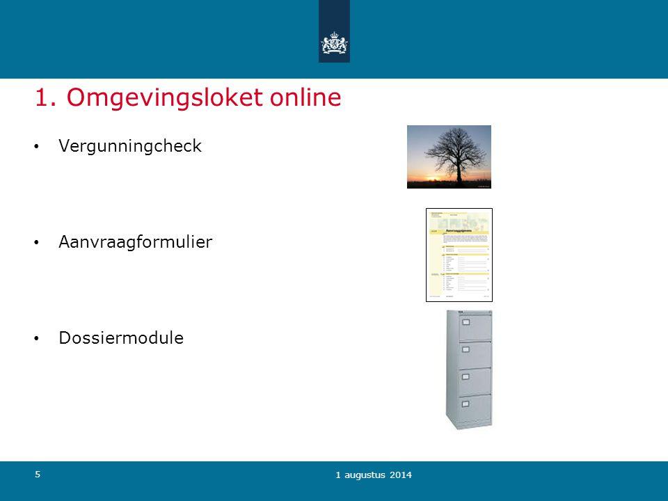 16 1 augustus 2014 Omgevingsloket online D Eigen systeem I: interactie met systeem U: documenten uploaden M: e-mailbericht Volledig gebruik dossiermodule I U M I U M I M U