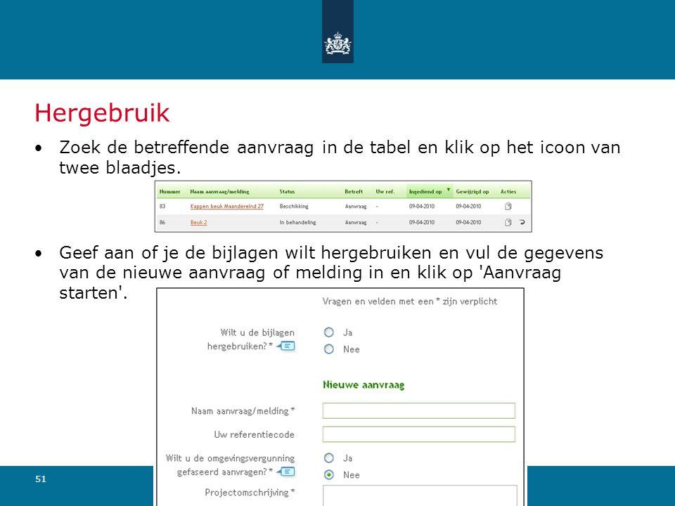 51 Hergebruik Zoek de betreffende aanvraag in de tabel en klik op het icoon van twee blaadjes.