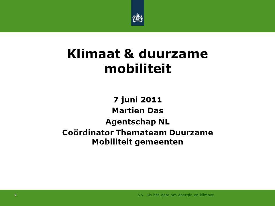 2 Klimaat & duurzame mobiliteit 7 juni 2011 Martien Das Agentschap NL Coördinator Themateam Duurzame Mobiliteit gemeenten