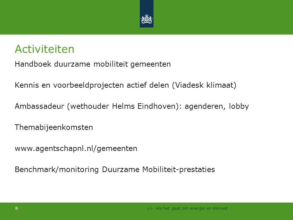 >> Als het gaat om energie en klimaat 8 Activiteiten Handboek duurzame mobiliteit gemeenten Kennis en voorbeeldprojecten actief delen (Viadesk klimaat