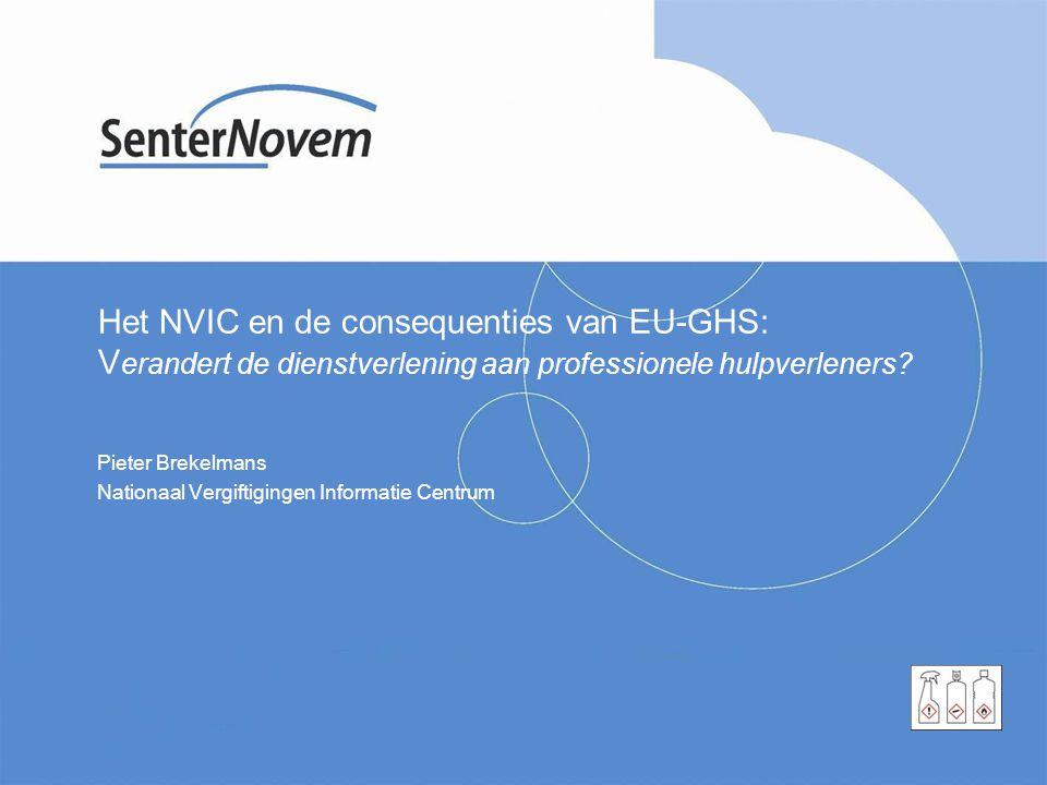 Het NVIC en de consequenties van EU-GHS: V erandert de dienstverlening aan professionele hulpverleners? Pieter Brekelmans Nationaal Vergiftigingen Inf