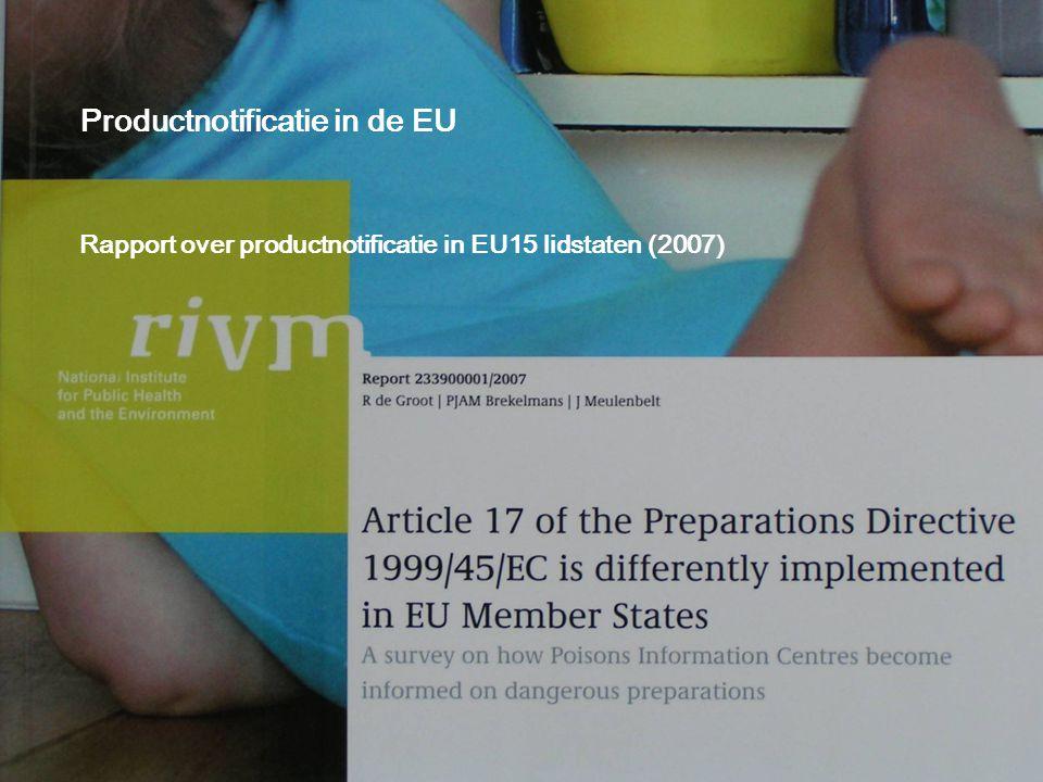 20 Productnotificatie in de EU Rapport over productnotificatie in EU15 lidstaten (2007)