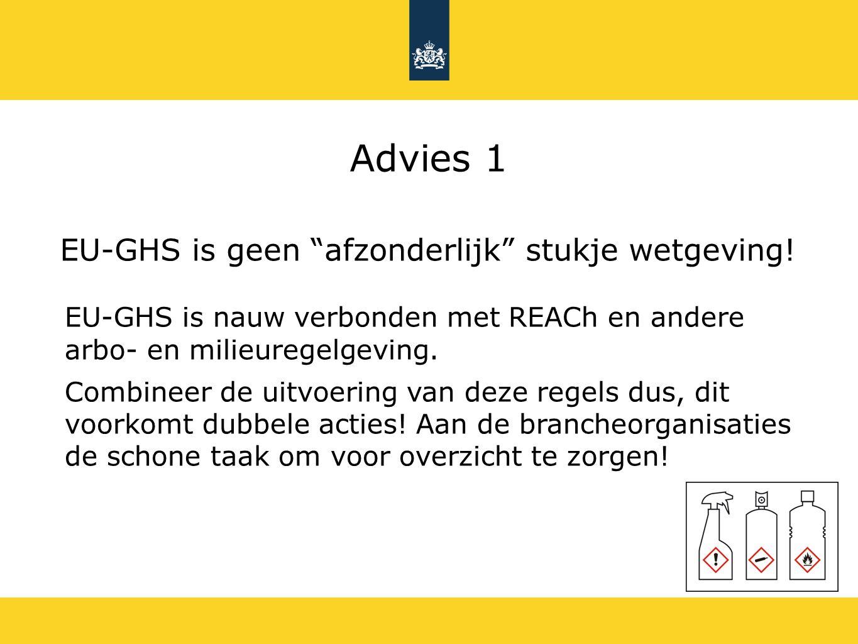 """EU-GHS is geen """"afzonderlijk"""" stukje wetgeving! EU-GHS is nauw verbonden met REACh en andere arbo- en milieuregelgeving. Combineer de uitvoering van d"""