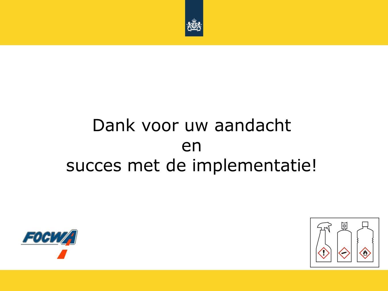 Dank voor uw aandacht en succes met de implementatie!