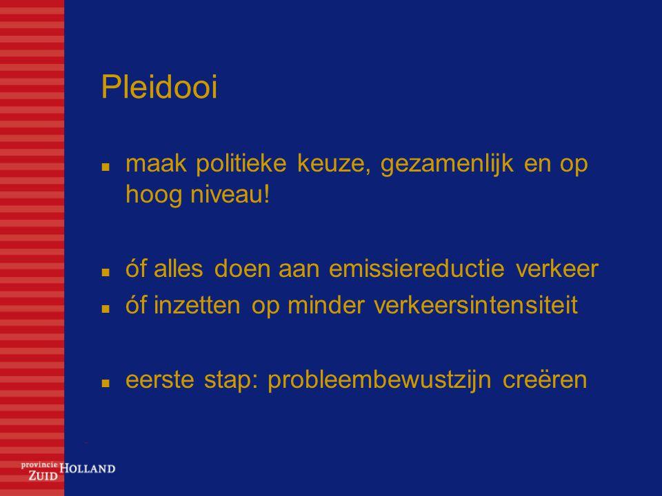 Pleidooi maak politieke keuze, gezamenlijk en op hoog niveau.