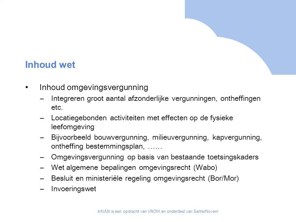 InfoMil is een opdracht van VROM en onderdeel van SenterNovem Stand van zaken (1) Groot aantal pilots uitgevoerd zowel intern bij overheden als extern waarbij bedrijven zijn betrokken Wabo ligt voor behandeling bij Tweede kamer (sinds 18/10/06) Behandeling uitgesteld Brief minister Cramer (maart 2007): Wabo zal met veel inzet worden gecontinueerd Bor en Mor uitgezet met verzoek om commentaar 26 april 2007 ronde tafelgesprek met VROM-commissie en belangenorganisaties Inwerkingtreding 2008